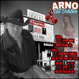 Arno Uit Ochten - Barroom Hell